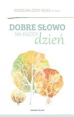 Dobre słowo na każdy dzień - , Zdzisław Józef Kijas OFMConv