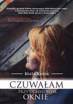 Czuwałam przy uchylonym oknie - , Beata Kanik