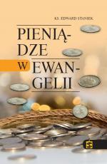 Pieniądze w Ewangelii - , ks. Edward Staniek