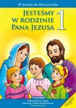 Jesteśmy w rodzinie Pana Jezusa - katechizm - Podręcznik do klasy I szkoły podstawowej, red. ks. Władysław Kubik SJ