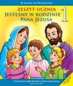 Jesteśmy w rodzinie Pana Jezusa - zeszyt ucznia (wyd.2) - Ćwiczenia do klasy I szkoły podstawowej, red. ks. Władysław Kubik SJ