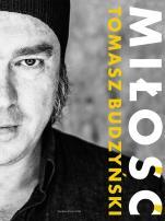Miłość Tomasz Budzyński - , Tomasz Budzyński, Tomasz Ponikło