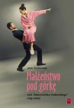 Małżeństwo pod górkę czyli Nieporadnika małżeńskiego ciąg dalszy - czyli Nieporadnika małżeńskiego ciąg dalszy, Jerzy Grzybowski
