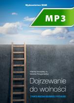 Dojrzewanie do wolności - Z punktu widzenia duchowości i psychologii, Dorota Przygrodzka, Maciej Szczęsny SJ