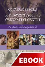 Po pierwszym tygodniu Ćwiczeń duchownych - , Józef Augustyn SJ (red.)