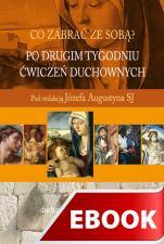 Po drugim tygodniu Ćwiczeń duchownych - , Józef Augustyn SJ (red.)
