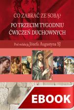 Po trzecim tygodniu Ćwiczeń duchownych - , Józef Augustyn SJ (red.)