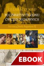 Po czwartym tygodniu Ćwiczeń duchownych - , Józef Augustyn SJ (red.)