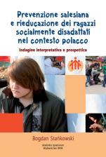 Prevenzione salesiana e rieducazione dei ragazzi socialmente disadattati nel contesto polacco - Indagine interpretativa e prospettica, Bogdan Stańkowski