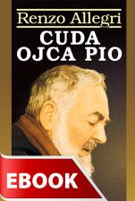 Cuda ojca Pio - , Renzo Allegri