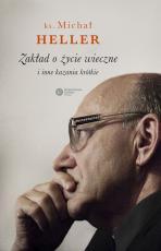 Zakład o życie wieczne i inne kazania krótkie  - , ks. Michał Heller