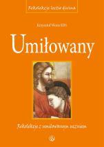 Umiłowany - Rekolekcje lectio divina z umiłowanym uczniem, Krzysztof Wons SDS