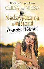 Cuda z nieba / Wyprzedaż - Nadzwyczajna historia Annabel Beam, Christy Wilson Beam