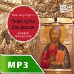 Pasja życia dla Jezusa - Skupienie rekolekcyjne, Józef Augustyn SJ