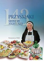 143 przysmaki Siostry Anastazji - , s. Anastazja Pustelnik FDC