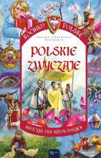 Polskie zwyczaje  - Historia dla najmłodszych, Joanna Szarek, Jarosław Szarek