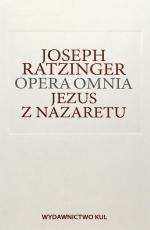Jezus z Nazaretu - Opera omnia Tom VI/2, Joseph Ratzinger