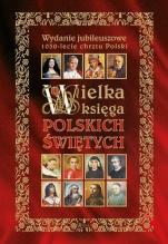 Wielka księga polskich świętych / Rafael - , Henryk Bejda