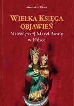 Wielka księga objawień NMP w Polsce - , Adam Andrzej Walczyk