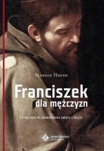 Franciszek dla mężczyzn  - Co ma nam do powiedzenia święty z Asyżu, Markus Hofer