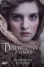 Dziewczyny z Syberii - Prawdziwe historie , Anna Herbich