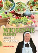 Wiosenne przepisy Siostry Anastazji - , S. Anastazja Pustelnik FDC