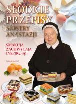 Słodkie przepisy Siostry Anastazji - , S. Anastazja Pustelnik FDC