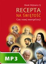 Recepta na świętość - Czas nowej ewangelizacji, Marek Wójtowicz SJ