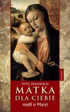 Matka dla ciebie  - Myśli o Maryi, Vito Spagnolo