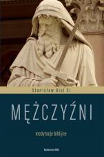 Mężczyźni Medytacje biblijne - Medytacje biblijne, Stanisław Biel SJ