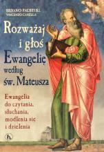 Rozważaj i głoś ewangelię według św. Mateusza - Ewangelia do czytania, słuchania, modlenia się i dzielenia, Silvano Fausti SJ, Vincenzo Canella