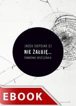 Nie żałuję - Pomocnik grzesznika, Jacek Siepsiak SJ