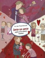 Serce za serce czyli co to znaczy kochać - , ks. Jan Twardowski