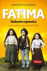 Fatima. Stuletnia tajemnica - Nowo odkryte dokumenty 1915-1929, Wincenty Łaszewski