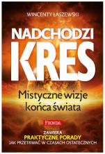 Nadchodzi kres - Mistyczne wizje końca Świata, Wincenty Łaszewski