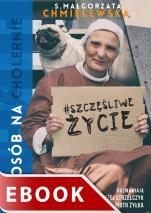 Sposób na (cholernie) szczęśliwe życie - , s. Małgorzata Chmielewska, Piotr Żyłka, Błażej Strzelczyk