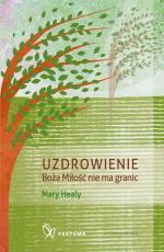 Uzdrowienie - Boża Miłość nie ma granic, Mary Healy