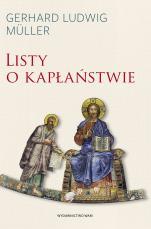 Listy o kapłaństwie - , kard. Gerhard Ludwig Müller