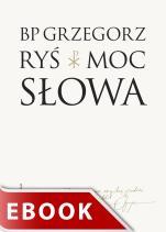Moc Słowa - , bp Grzegorz Ryś