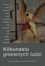 Kilkunastu gniewnych ludzi - , Agata Ławniczak, Maciej Mazurek