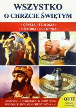 Wszystko o chrzcie świętym - Geneza, teologia, historia, praktyka, ks. Jacek Molka