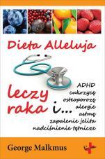 Dieta Alleluja leczy raka - , dr George Malkmus