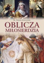 Oblicza miłosierdzia - , ks. Dariusz Kruczyński