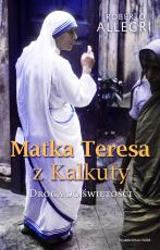 Matka Teresa z Kalkuty Droga do świętości - Droga do świętości, Roberto Allegri