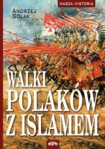 Walki Polaków z islamem - , Andrzej Solak