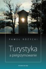 Turystyka a pielgrzymowanie - , Paweł Różycki