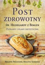 Post zdrowotny św. Hildegardy z Bingen - Potrawy i plany dietetyczne, Brigitte Pregenzer, Brigitte Schmidle