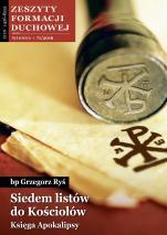 Siedem listów do Kościołów / ZDF Wiosna 71/2016 - Zeszyty Formacji Duchowej Wiosna 71/2016, bp Grzegorz Ryś