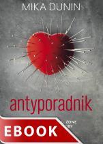 Antyporadnik - Jak stracić męża, żonę i inne ważne osoby, Mika Dunin