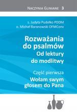 Rozważania do psalmów. Od lektury do modlitwy cz. 1 - Wołam swym głosem do Pana, s. Judyta Pudełko PDDM, Michał Baranowski OFMConv